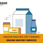 Amazon India taking Next Big Step with Online Grocery Services!