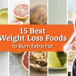 15 Best Weight Loss Foods to Burn Extra Fat