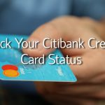 How to track your Citibank Credit Card Status?