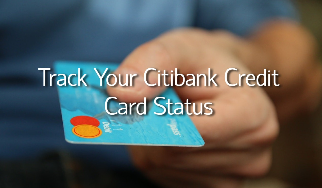 track citibank credit card status