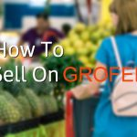 How You Can Sell On Grofers Store