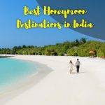 15 Best Honeymoon Destinations in India – Tips to Select the Right One