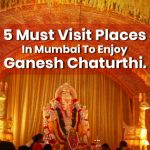 5 Must Visit Places In Mumbai to Enjoy Ganesh Chaturthi