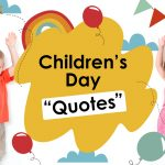 40 Best Happy Children's Day Quotes to Send Out
