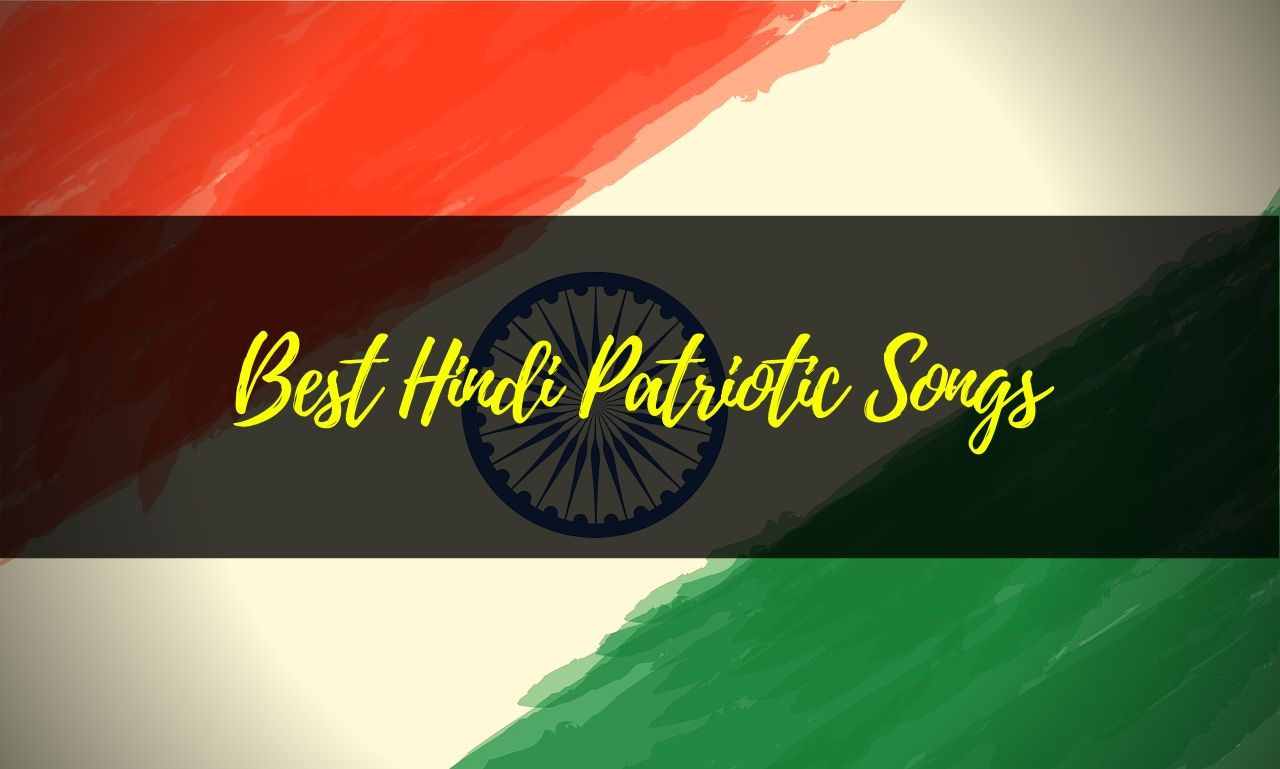 Best Patriotic Songs in Hindi
