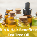 Tea Tree Oil Benefits for Skin and Hair