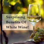 13 Surprising Benefits of White Wine for Health