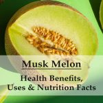 Muskmelon: Health Benefits, Uses & Nutrition Facts