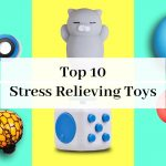 Top 10 Stress Relieving Toys to keep you Calm and Positive