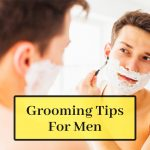 10 Grooming Tips for Men to Look Sharp and Presentable