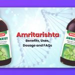 Amritarishta: Benefits, Uses, Dosage & Side Effects