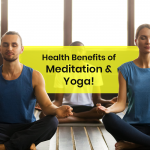 15 Health Benefits of Meditation and Yoga to Rejuvenate Yourself