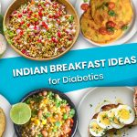 Breakfast Ideas: 58 Indian Breakfast for Diabetics Patient