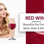 14 Red Wine Benefits for Female- Skin, Hair, and Health