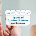 Types of Contact Lenses and Their Uses
