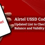 Airtel USSD Codes: Updated List to Check Balance and Validity