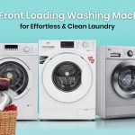 8 Best Front Loading Washing Machines for Easy & Clean Laundry