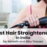 10 Best Hair Straighteners in India for Smooth and Silky Tresses