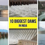 10 Biggest Dams in India- Largest Dams in Country