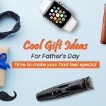 12 Cool Gift Ideas for Father's Day – Time to Make Your Dad Special