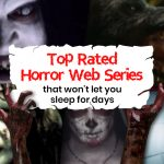 15 Top-Rated Horror Web Series that won't let you Sleep for Days