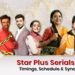 Star Plus Serial List 2021: Time, Schedule Today & Synopsis
