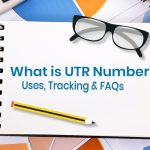 What is UTR Number? Uses, Tracking & FAQs