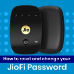 How to Reset or Change Your Jiofi Password