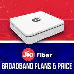 Jio Fiber: Broadband Plans and Price (2020)