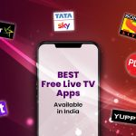 16 Best Free Live TV Apps Available in India for Android & iOS