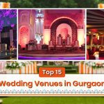 Top 15 Wedding Venues in Gurgaon