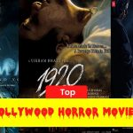 Top 25 Best Bollywood Horror Movies to Watch in 2020