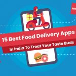 15 Best Food Delivery Apps in India to Treat Your Taste Buds