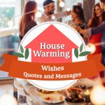150+ House Warming Wishes, Quotes and Messages (2020)