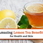 18 Surprising Lemon Tea Benefits for Health and Skin