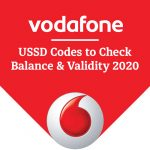 Vodafone USSD Codes to Check Balance & Validity 2020