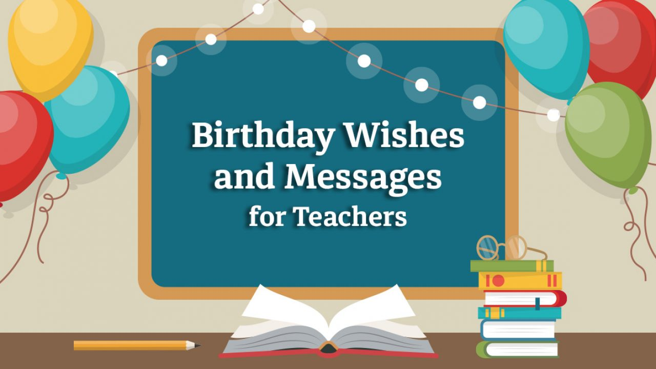 Birthday Wishes For Teachers Heart Touching Birthday Messages Quote