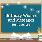 100 Birthday Wishes And Messages For Teachers 2020