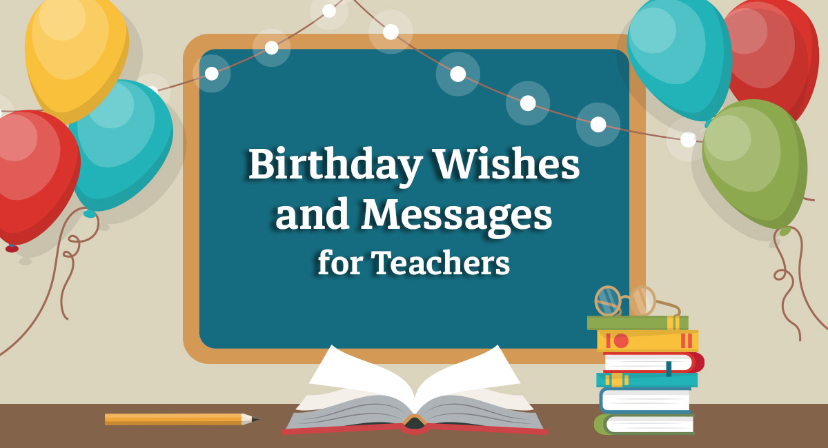 Birthday Wishes And Messages For Teachers