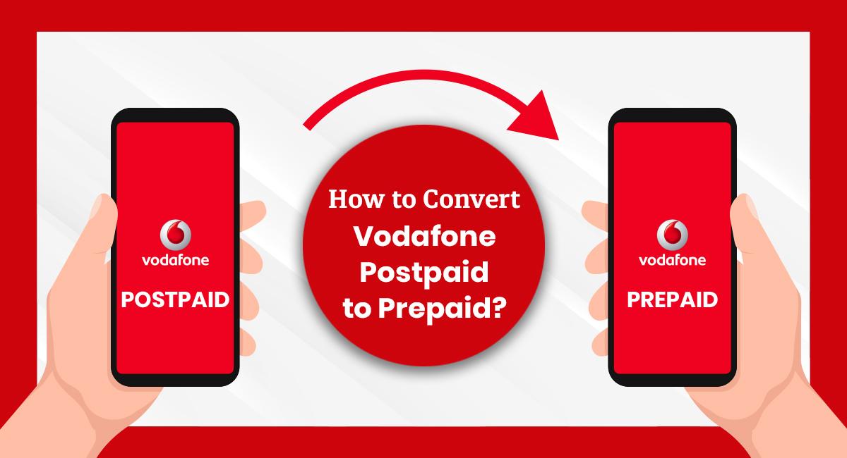 Convert Vodafone Postpaid to Prepaid