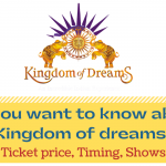 All you want to know about Kingdom of Dreams: Ticket price, Timing, Shows