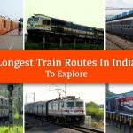 Top 10 Longest Train Routes In India To Explore