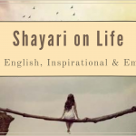 100+ Shayari on Life in 2020: Hindi, English, Inspirational & Emotional