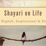 100+ Shayari on Life in 2021: Hindi, English, Inspirational & Emotional