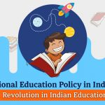 National Education Policy in India 2020: Revolution in Indian education
