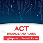 ACT Broadband Plans: Fibernet Plans, Speed, Data & Price