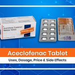 Aceclofenac Paracetamol: Uses, Dosage, Price, & Side Effects