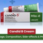 Candid B Cream: Uses, Composition, Price and Side Effects
