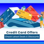 Credit Card Offers 2021: Check Latest Deals & Discount