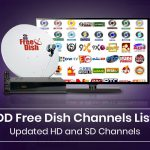 DD Free Dish Channels List- Updated HD and SD Channel Numbers